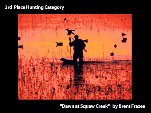 """3rd Place Hunting Category """"Dawn at Squaw Creek"""" by Brent Frazee"""